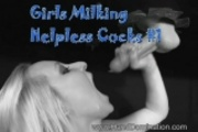 Girls Milking Helpless Cocks #1