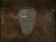 Tom Collins would like the bar tender