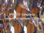 UPSKIRT 8 - Colegiala sin uniforme en cacheteros - CDMX