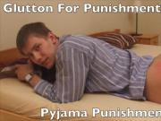 Glutton For Punishment Part II-Pyjama Punishment!