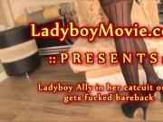 Ladyboy Ally Fucked Bareback