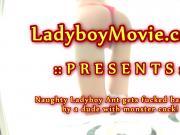 Naughty Ladyboy Ant Fucked Bareback