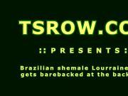 Brazilian Shemale Lourraune Kelly Bareback Anal Hardcore