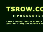 Latina Tranny Jessica Ninfeta Becker Fucked Bareback