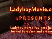 Ladyboy Nurse Fay Fucked Bareback