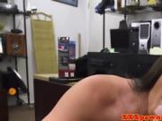 Pawnshop amateur sucks and fucks for money