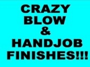 Blow & Handjob Finishes!!!